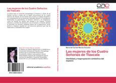 Обложка Las mujeres de los Cuatro Señoríos de Tlaxcala