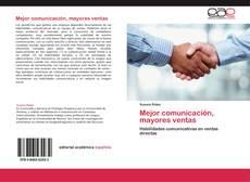 Portada del libro de Mejor comunicación, mayores ventas