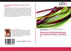 Aportes de Epistemología en el Nivel Inicial. Volumen 1的封面
