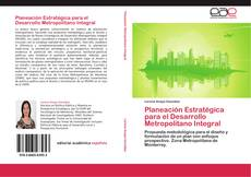 Copertina di Planeación Estratégica para el Desarrollo Metropolitano Integral