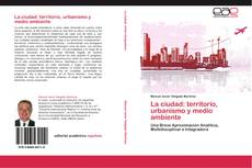 Portada del libro de La ciudad: territorio, urbanismo y medio ambiente