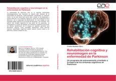 Bookcover of Rehabilitación cognitiva y neuroimagen en la enfermedad de Parkinson