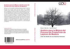Análisis para la Mejora del Proceso de Producción de Lápices de Madera的封面