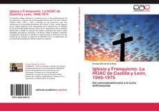 Bookcover of Iglesia y Franquismo. La HOAC de Castilla y León, 1946-1975. Tomo II