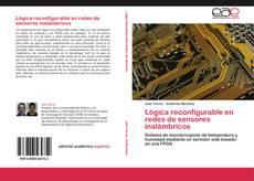 Bookcover of Lógica reconfigurable en redes de sensores inalámbricos