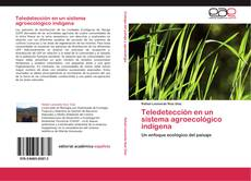 Portada del libro de Teledetección en un sistema agroecológico indígena