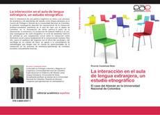 Обложка La interacción en el aula de lengua extranjera, un estudio etnográfico