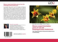 Bookcover of Bases experimentales para el uso de bioplaguicidas botánicos