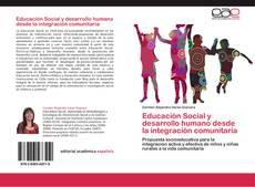 Bookcover of Educación Social y desarrollo humano desde la integración comunitaria