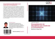 Portada del libro de Consolidación de Servidores por medio de la Virtualización