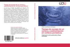 Portada del libro de Tiempo de escape de un vórtice y sedimentación en vórtices periódicos