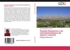 Bookcover of Estudio fitoquímico y de actividad biológica de agaves cubanos