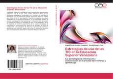 Copertina di Estrategias de uso de las TIC en la Educación Superior Venezolana