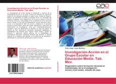 Portada del libro de Investigación-Acción en el Grupo Escolar en Educación Media. Tab. Mex.