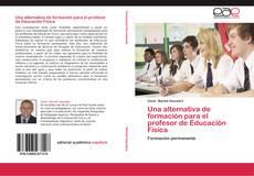 Bookcover of Una alternativa de formación para el profesor de Educación Física