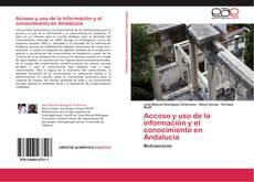 Buchcover von Acceso y uso de la información y el conocimiento en Andalucía