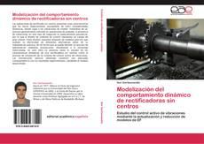 Bookcover of Modelización del comportamiento dinámico de rectificadoras sin centros