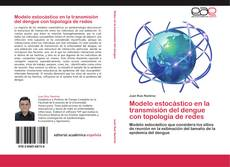 Bookcover of Modelo estocástico en la transmisión del dengue con topología de redes