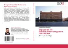 Bookcover of El papel de los intelectuales en la guerra fría cultural