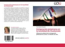 Обложка Inmigración jamaicana en la localidad de Guatemala