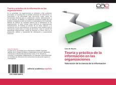 Bookcover of Teoría y práctica de la información en las organizaciones