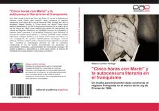 """Bookcover of """"Cinco horas con Mario"""" y la autocensura literaria en el franquismo"""