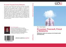 Bookcover of El cuerpo: Foucault, Freud y Nietzsche