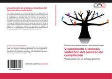Portada del libro de Visualizando el análisis sintáctico del proceso de compilación
