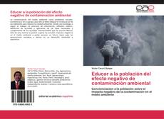 Educar a la población del efecto negativo de contaminación ambiental的封面