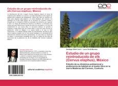 Capa do livro de Estudio de un grupo reintroducido de elk (Cervus elaphus), México