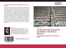 Обложка La Producción Escénica en Xalapa, Veracruz, México