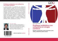 Portada del libro de Profilaxis antibiótica con cefazolina en cirugía cardiaca