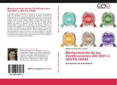 Bookcover of Mantenimiento de las Certificaciones ISO 9001 e ISO/TS 16949