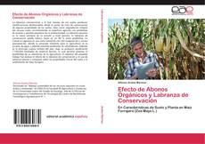 Bookcover of Efecto de Abonos Orgánicos y Labranza de Conservación