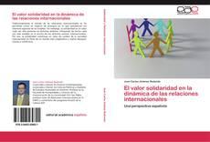 Portada del libro de El valor solidaridad en la dinámica de las relaciones internacionales