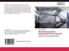 Bookcover of Red Empresarial: Seguridad Convergente