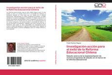 Investigación-acción para el éxito de la Reforma Educacional Chilena的封面