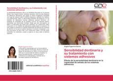 Sensibilidad dentinaria y su tratamiento con sistemas adhesivos的封面