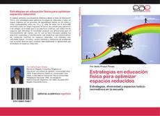 Bookcover of Estrategias en educación física para optimizar espacios reducidos