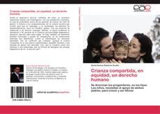 Crianza compartida, en equidad, un derecho humano kitap kapağı