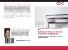 Portada del libro de Extinción del Derecho de Dominio en Colombia