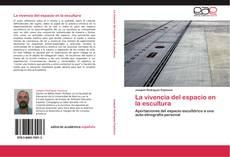 Bookcover of La vivencia del espacio en la escultura