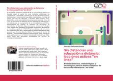 """Portada del libro de Sin distancias una educación a distancia: lecciones activas """"en línea"""""""