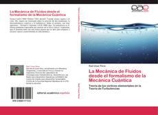 Portada del libro de La Mecánica de Fluidos desde el formalismo de la Mecánica Cuántica