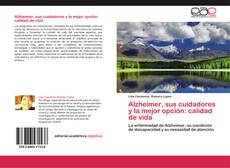 Portada del libro de Alzheimer, sus cuidadores y la mejor opción: calidad de vida