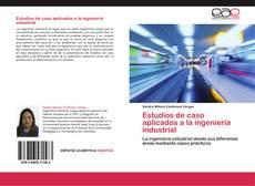 Estudios de caso aplicados a la ingeniería industrial的封面