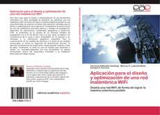 Bookcover of Aplicación para el diseño y optimización de una red inalámbrica WiFi