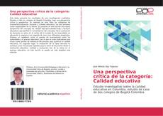 Обложка Una perspectiva crítica de la categoría: Calidad educativa