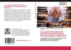 Bookcover of La superación docente para la enseñanza de la Farmacología en Medicina