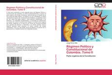 Portada del libro de Régimen Político y Constitucional de Colombia. Tomo II